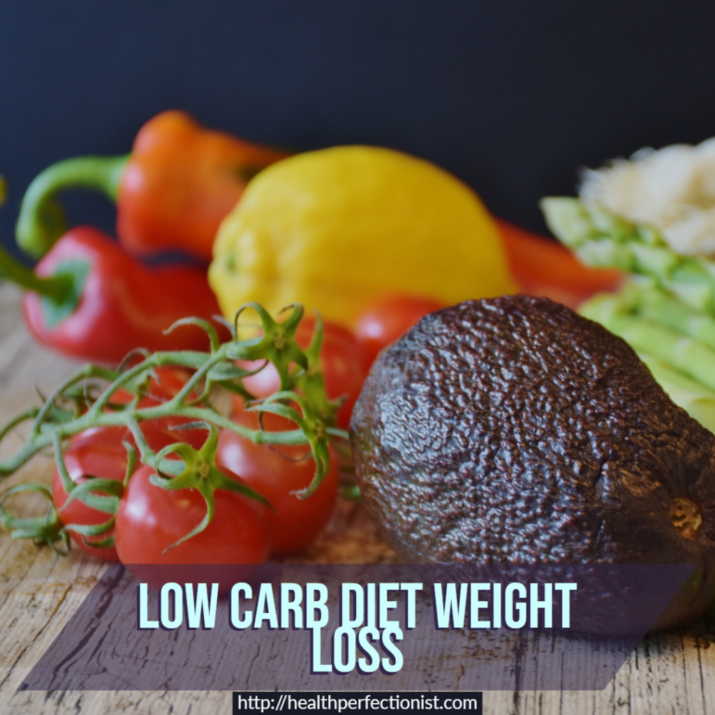 Low Carb Diet for Weight Loss - Health Perfectionist